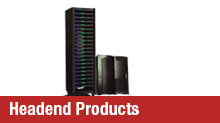 Headend Products